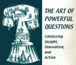 The Art of Powerful Questions: Catalyzing Insight, Innovation, and Action